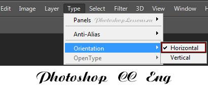 Перевод Type - Orientation - Horizontal (Текст - Ориентация - Горизонтальная) на примере Photoshop CC (2014) (Eng)