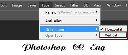 Перевод Type - Orientation - Vertical (Текст - Ориентация - Вертикальная) на примере Photoshop CC (2014) (Eng)