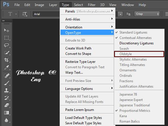 Перевод Type - OpenType - Oldstyle (Текст - OpenType - Старый стиль) на примере Photoshop CC (2014) (Eng)