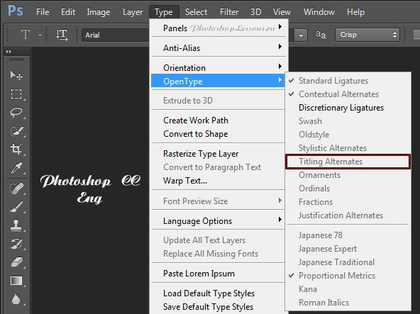 Перевод Type - OpenType - Titling Alternates (Текст - OpenType - Варианты начертания заголовочных текстов) на примере Photoshop CC (2014) (Eng)