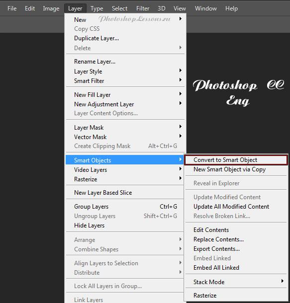 Перевод Layer - Smart Objects - Convert to Smart Object (Слои - Смарт-объект - Преобразовать в смарт-объект) на примере Photoshop CC (2014) (Eng)