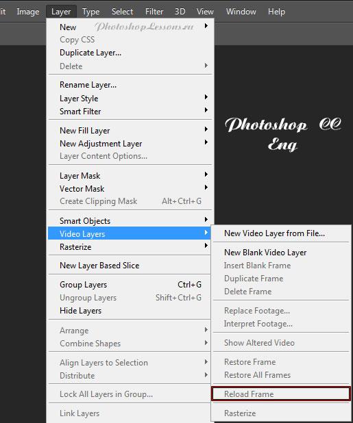 Перевод Слои - Слои видео - Перезагрузить кадр (Layer - Video Layers - Reload Frame) на примере Photoshop CC (2014) (Eng)