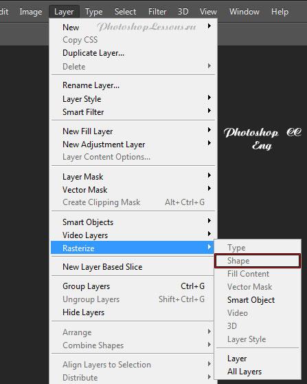 Перевод Layer - Rasterize - Shape (Слои - Растрировать - Фигуру) на примере Photoshop CC (2014) (Eng)