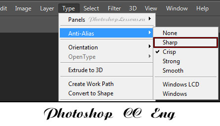 Перевод Type - Anti-Alias - Sharp (Текст - Сглаживание - Резкое) на примере Photoshop CC (2014) (Eng)