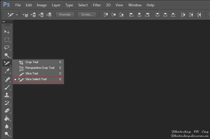 Перевод Slice Select Tool (Инструмент «Выделение фрагмента» / C) на примере Photoshop CC (2014) (Eng)